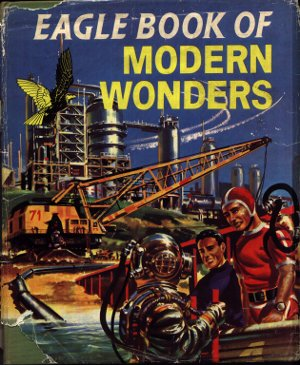 Eagle Book of Modern Wonders 1958