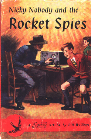 Nicky Nobody and the Rocket Spies, A Swift Novel, 1958